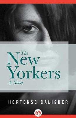 The New Yorkers: A Novel - eBook  -     By: Hortense Calisher