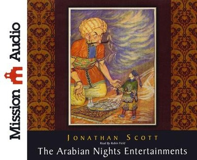 The Arabian Nights Entertainments--Unabridged   Audiobook on CD  -     Narrated By: Robin Field     By: Jonathan Scott