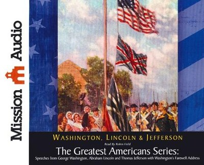 Speeches from George Washington, Abraham Lincoln, and Thomas Jefferson   -     Narrated By: Robin Field     By: George Washington