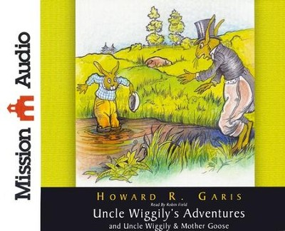 Uncle Wiggily's Adventures & Uncle Wiggily & Mother Goose Unabridged Audiobook on CD  -     Narrated By: Robin Field     By: Howard Garis