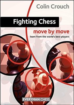 Fighting Chess: Move by Move  -     By: Colin Crouch