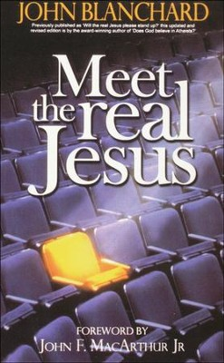Meet the Real Jesus  -     By: John Blanchard