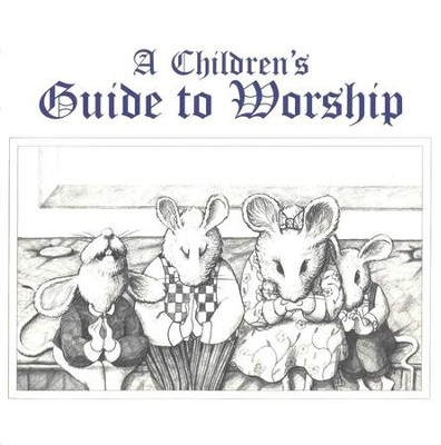 A Children's Guide to Worship   -     By: Muzzy V. Boling