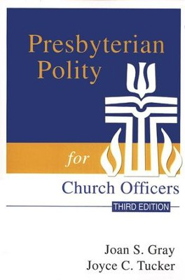 Presbyterian Polity for Church Officers  -     By: Joan Gray, Joyce C. Tucker
