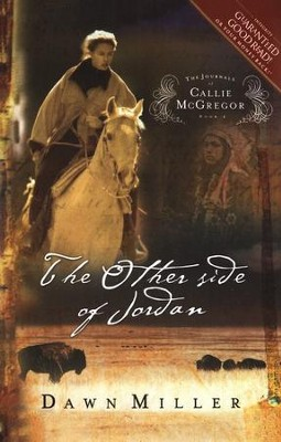 The Other Side of Jordan, Journals of Callie McGregor Series #2   -     By: Dawn Miller