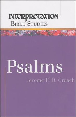 Psalms Interpretation Bible Studies   -     By: Jerome Creach
