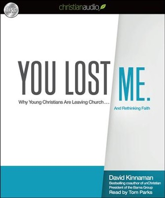 You Lost Me: Why Young People are Leaving the Church... and Rethinking Faith-Unabridged Audiobook  -     Narrated By: Tom Parks     By: David Kinnaman