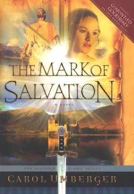 The Mark of Salvation, The Scottish Crown Series #3   -     By: Carol Umberger