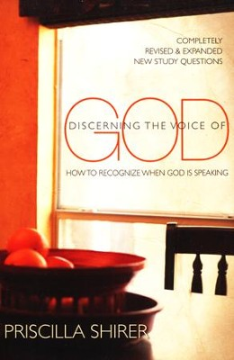 Discerning the Voice of God: How to Recognize When God Is Speaking  -     By: Priscilla Shirer