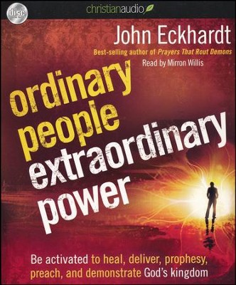 Ordinary People, Extraordinary Power: How a Strong Apostolic Culture Releases Us to Do Transformational Things in the World Unabridged Audiobook on CD  -     Narrated By: Mirron Willis     By: John Eckhardt