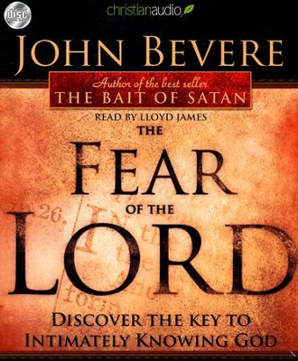 Fear of the Lord: Discover the Key to Intimately Knowing God--Unabridged Audiobook on CD  -     Narrated By: Lloyd James     By: John Bevere