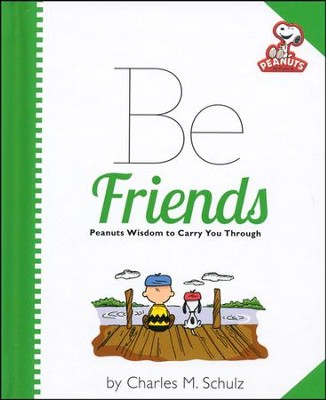 Peanuts: Be Friends  -     By: Charles M. Schulz