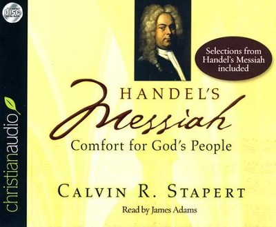Handel's Messiah: Comfort for God's People Unabridged Audiobook on CD  -     Narrated By: James Adams     By: Calvin R. Stapert