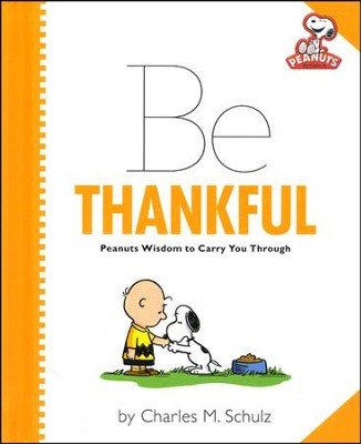 Peanuts: Be Thankful  -     By: Charles M. Schulz