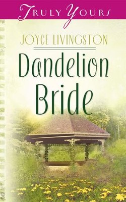 Dandelion Bride - eBook  -     By: Joyce Livingston