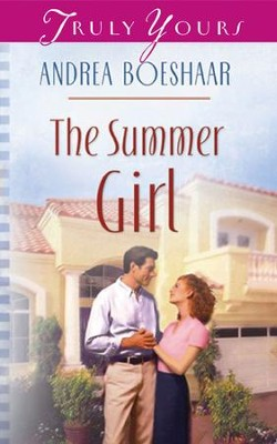 The Summer Girl - eBook  -     By: Andrea Boeshaar