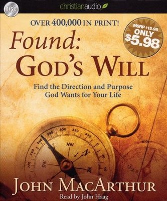 Found: God's Will: Find the Direction and Purpose God Wants for Your Life Unabridged Audiobook on CD  -     Narrated By: John Haag     By: John MacArthur