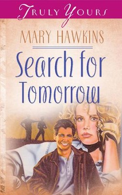 Search For Tomorrow - eBook  -     By: Mary Hawkins