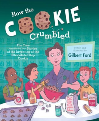 How The Cookie Crumbled  -     By: Gilbert Ford