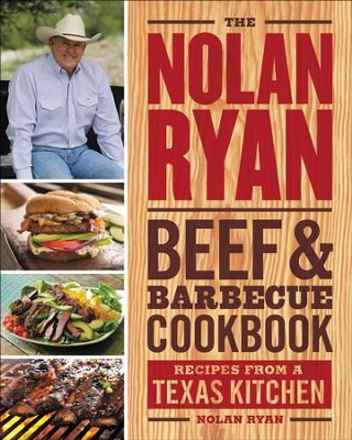 The Nolan Ryan Beef and Barbecue Cookbook: Recipes from a Texas Kitchen - eBook  -     By: Nolan Ryan