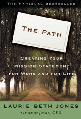 The Path: Creating Your Mission Statement for Work and for Life - eBook  -     By: Laurie Beth Jones