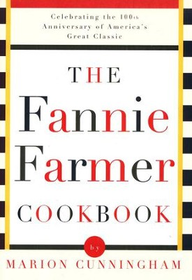The Fannie Farmer Cookbook   -     By: Marion Cunningham     Illustrated By: Lauren Jarrett