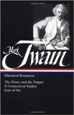 Mark Twain: Historical Romances : The Prince and the Pauper / A Connecticut Yankee in King Arthur's Court / Personal Recollections of Joan of Arc  -     By: Mark Twain