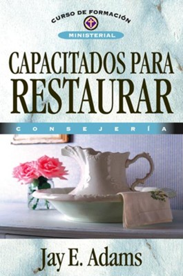 Capacitados Para Restaurar  -     By: Jay Edward Adams