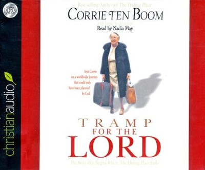 Tramp for the Lord Unabridged Audiobook on CD  -     Narrated By: Nadia May     Edited By: Jamie Buckingham     By: Corrie ten Boom