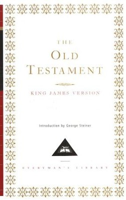 The Old Testament: The King James Version   -     By: Everyman's Library