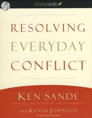Resolving Everyday Conflict Unabridged Audiobook on CD  -     Narrated By: Maurice England     By: Ken Sande, Kevin Johnson