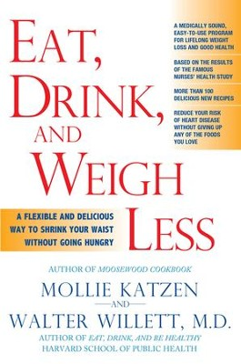 Eat, Drink, and Weigh Less: A Flexible and Delicious Way to Shrink Your Waist Without Going Hungry - eBook  -     By: Mollie Katzen