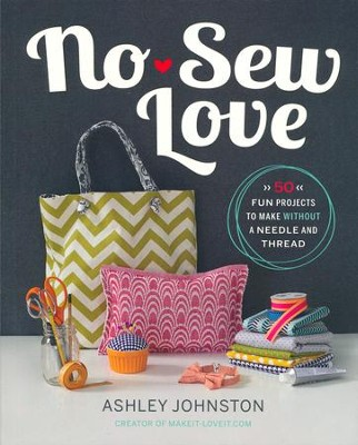 No Sew Love  -     By: Ashley Johnston