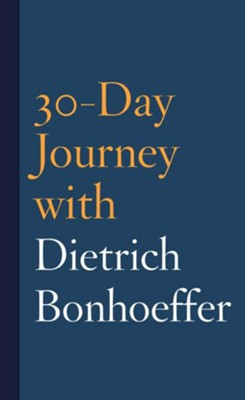30-Day Journey with Dietrich Bonhoeffer  -