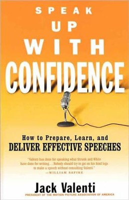 Speak Up with Confidence: How to Prepare, Learn, and Deliver Effective Speeches - eBook  -     By: Jack Valenti