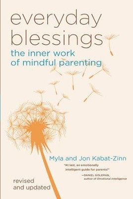 Everyday Blessings: The Inner Work of Mindful Parenting - eBook  -     By: Myla Kabat-Zinn