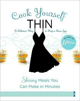 Cook Yourself Thin: Skinny Meals You Can Make in Minutes - eBook  -