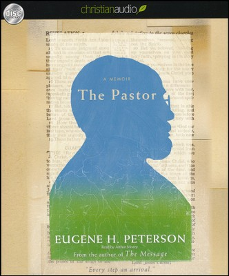 The Pastor: A Memoir Unabridged Audiobook on CD  -     Narrated By: Arthur Morey     By: Eugene H. Peterson