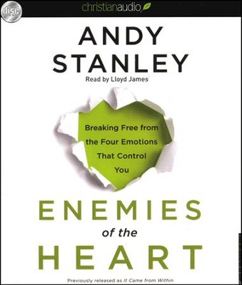 Enemies of the Heart: Breaking Free from the Four Emotions That Control You Unabridged Audiobook on CD  -     Narrated By: Lloyd James     By: Andy Stanley