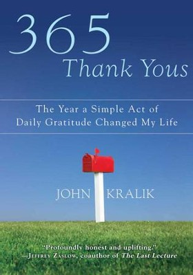 365 Thank Yous: The Year a Simple Act of Daily Gratitude Changed My Life - eBook  -     By: John Kralik