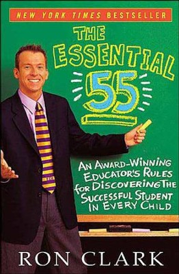 The Essential 55: An Award-Winning Educator's Rules for Discovering the Successful Student in Every Child - eBook  -     By: Ron Clark