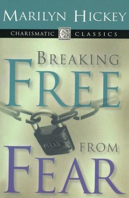 Breaking Free From Fear  -     By: Marilyn Hickey