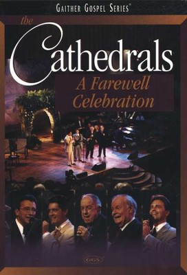 The Cathedrals: A Farewell Celebration, DVD    -     By: The Cathedrals