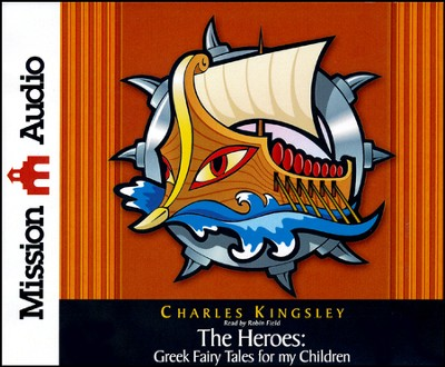 The Heroes: Greek Fairytales for My Children Unabridged Audiobook on CD  -     Narrated By: Robin Field     By: Charles Kingsley