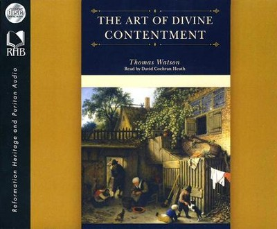 The Art of Divine Contentment Unabridged Audiobook on CD  -     Narrated By: David Cochran Heath     By: Thomas Watson