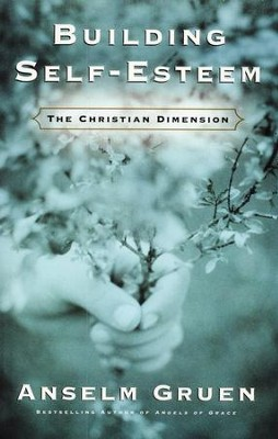 Building Self Esteem: The Christian Dimension   -     By: Anselm Gruen