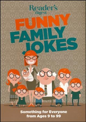 Readers Digest Funny Family Jokes: Something For Everyone From Age 9 To 99  -     By: Reader's Digest