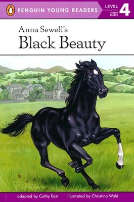 Anna Sewell's Black Beauty, Level 4 - Fluent Reader   -     By: Cathy East     Illustrated By: Christine Wald