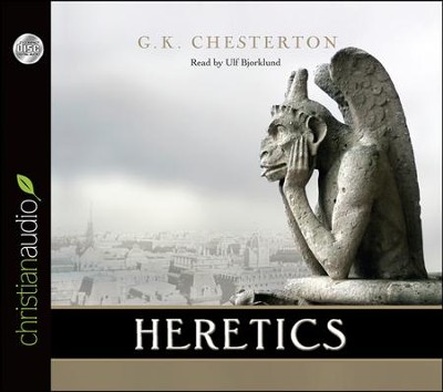 Heretics Unabridged Audiobook on CD  -     Narrated By: Ulf Bjorklund     By: G.K. Chesterton