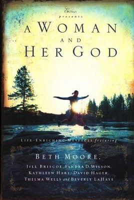 A Woman and Her God, paperback   -     By: Beth Moore, Jill Briscoe